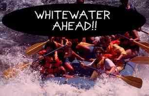 Whitewater ahead!